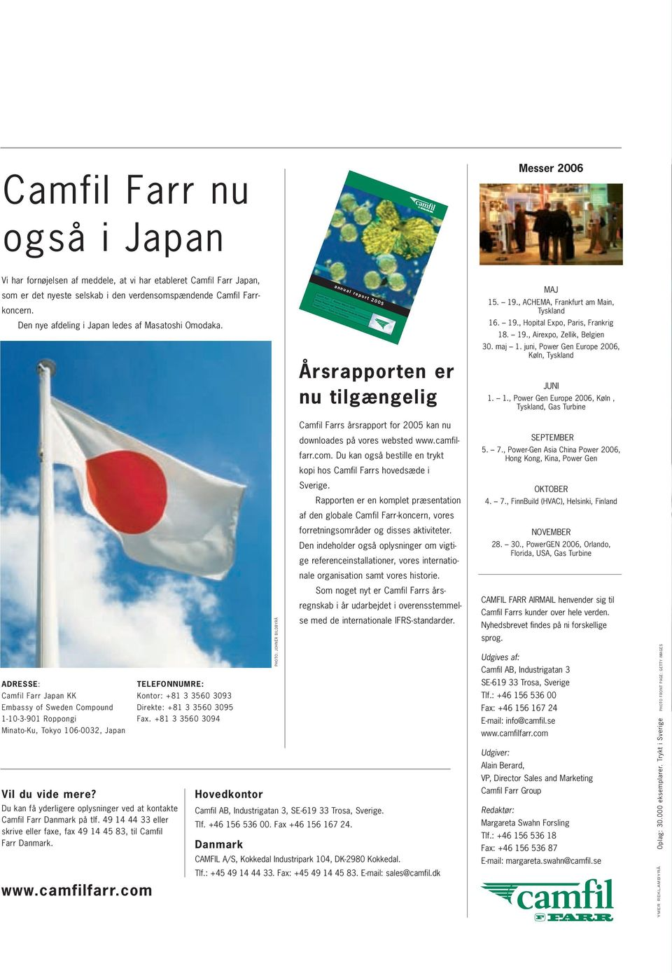 annual report 2005 Camfil Farr Annual Report 2005 Annual Report and Consolidated Financial Statements Camfil Farr Clean Air Solutions Årsrapporten er nu tilgængelig MAJ 15. 19.