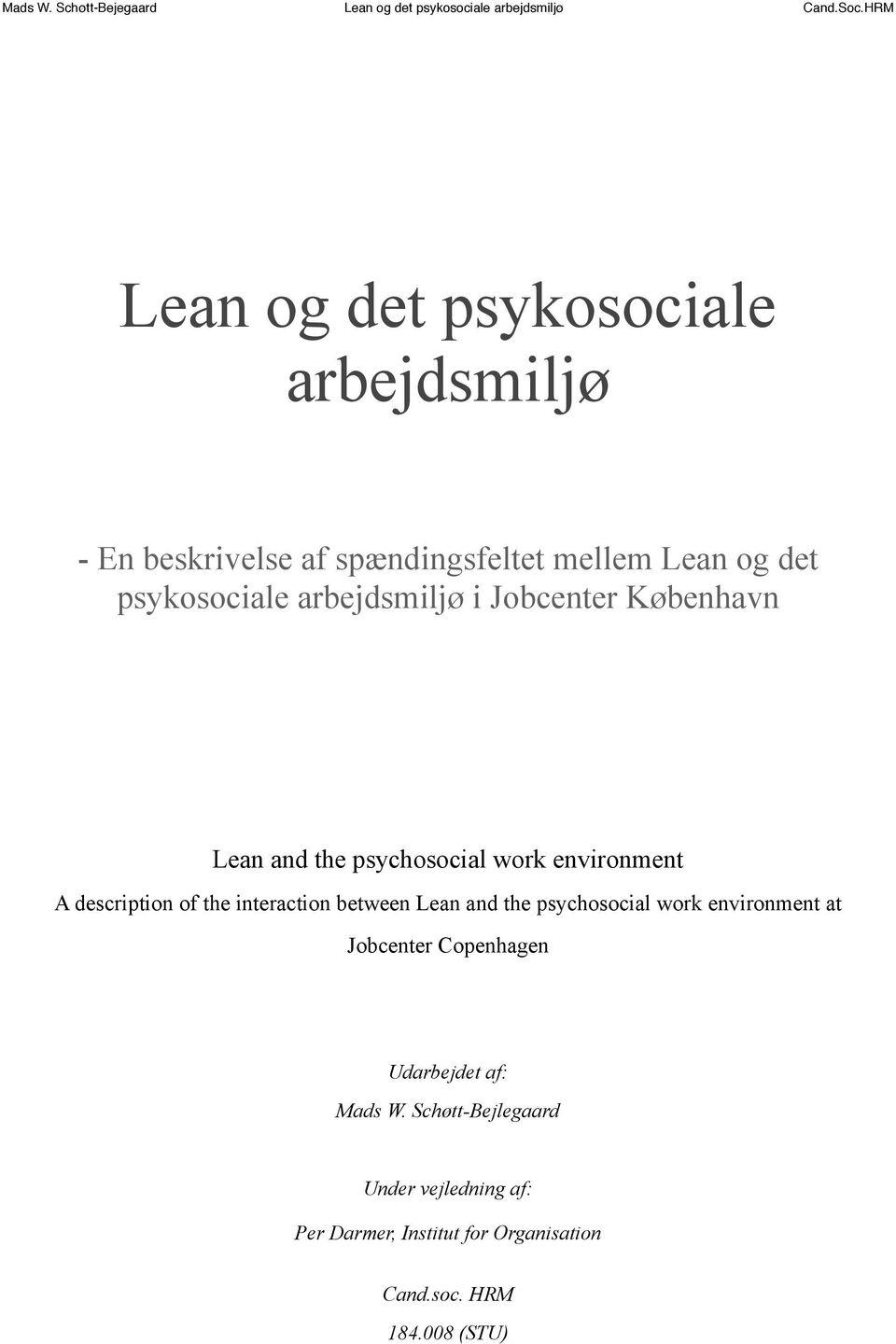 i Jobcenter København Lean and the psychosocial work environment A description of the interaction between Lean and the