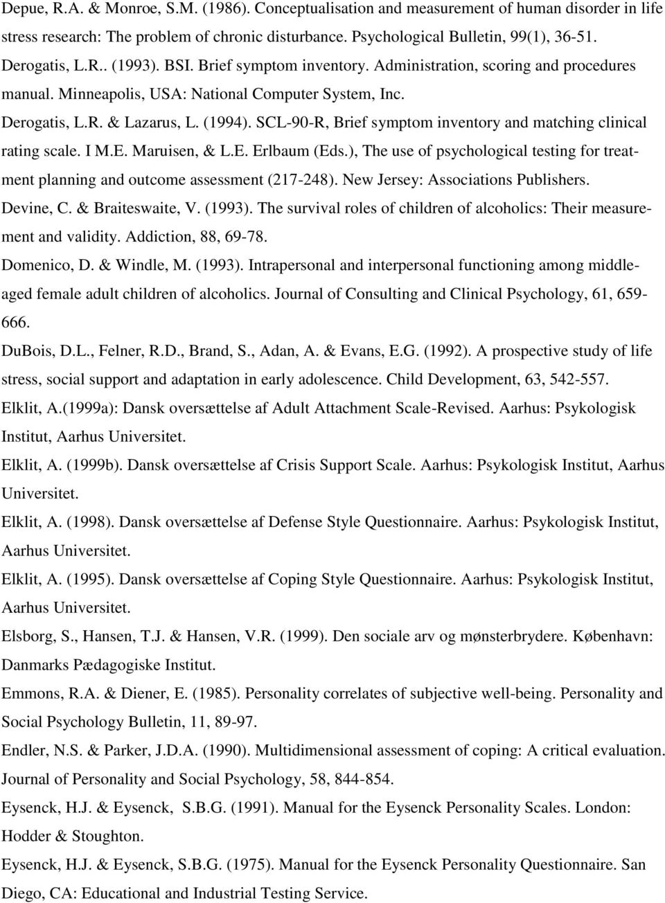 SCL-90-R, Brief symptom inventory and matching clinical rating scale. I M.E. Maruisen, & L.E. Erlbaum (Eds.), The use of psychological testing for treatment planning and outcome assessment (217-248).