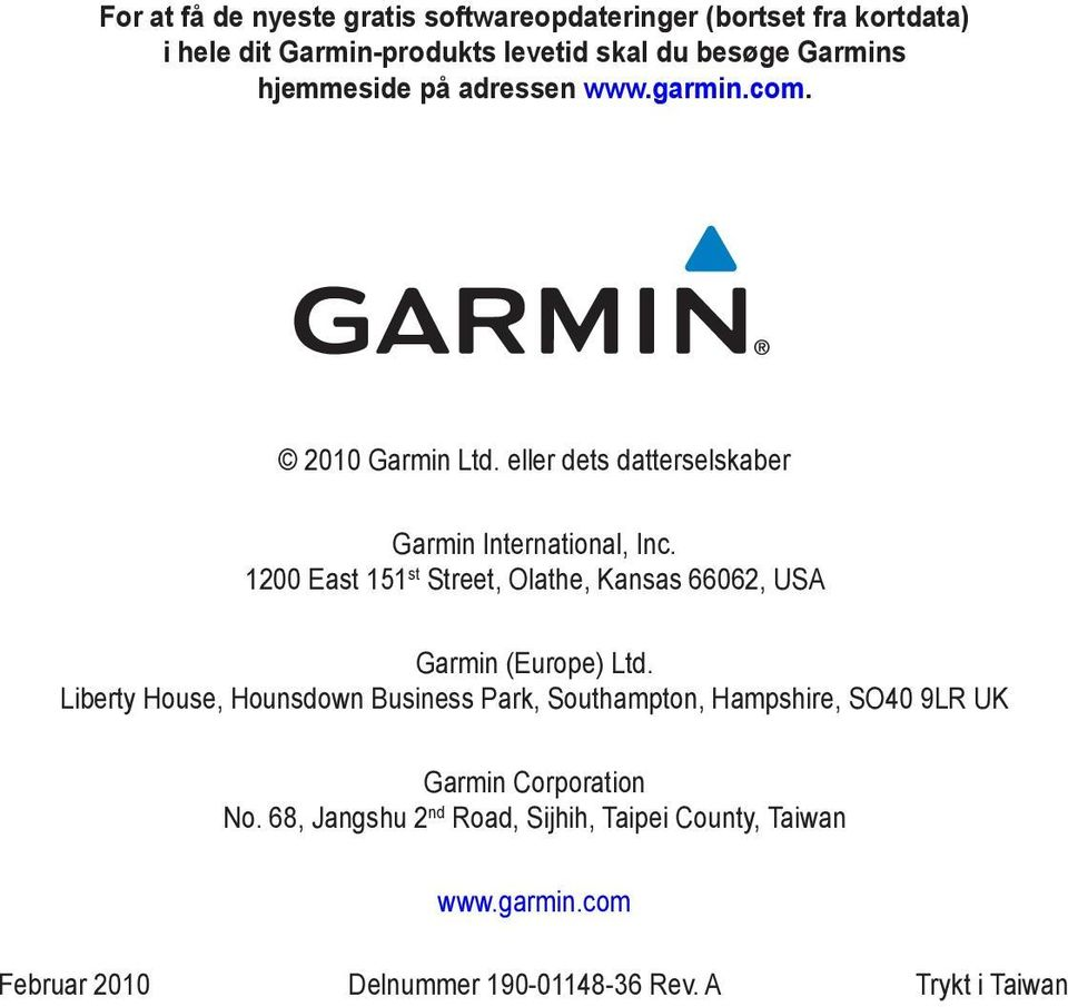 1200 East 151 st Street, Olathe, Kansas 66062, USA Garmin (Europe) Ltd.