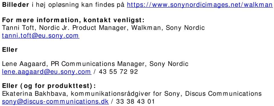Product Manager, Walkman, Sony Nordic tanni.toft@eu.sony.