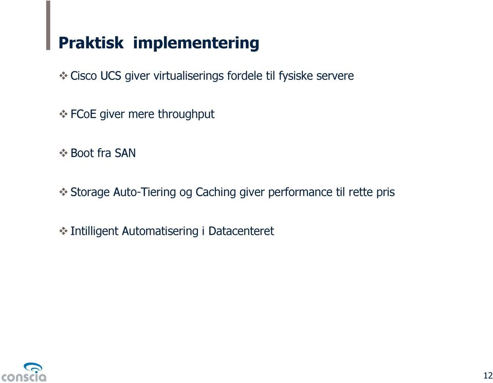 Boot fra SAN v Storage Auto-Tiering og Caching giver