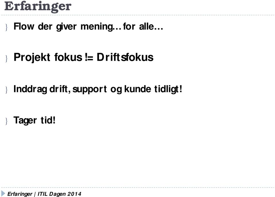 = Driftsfokus } Inddrag drift, support