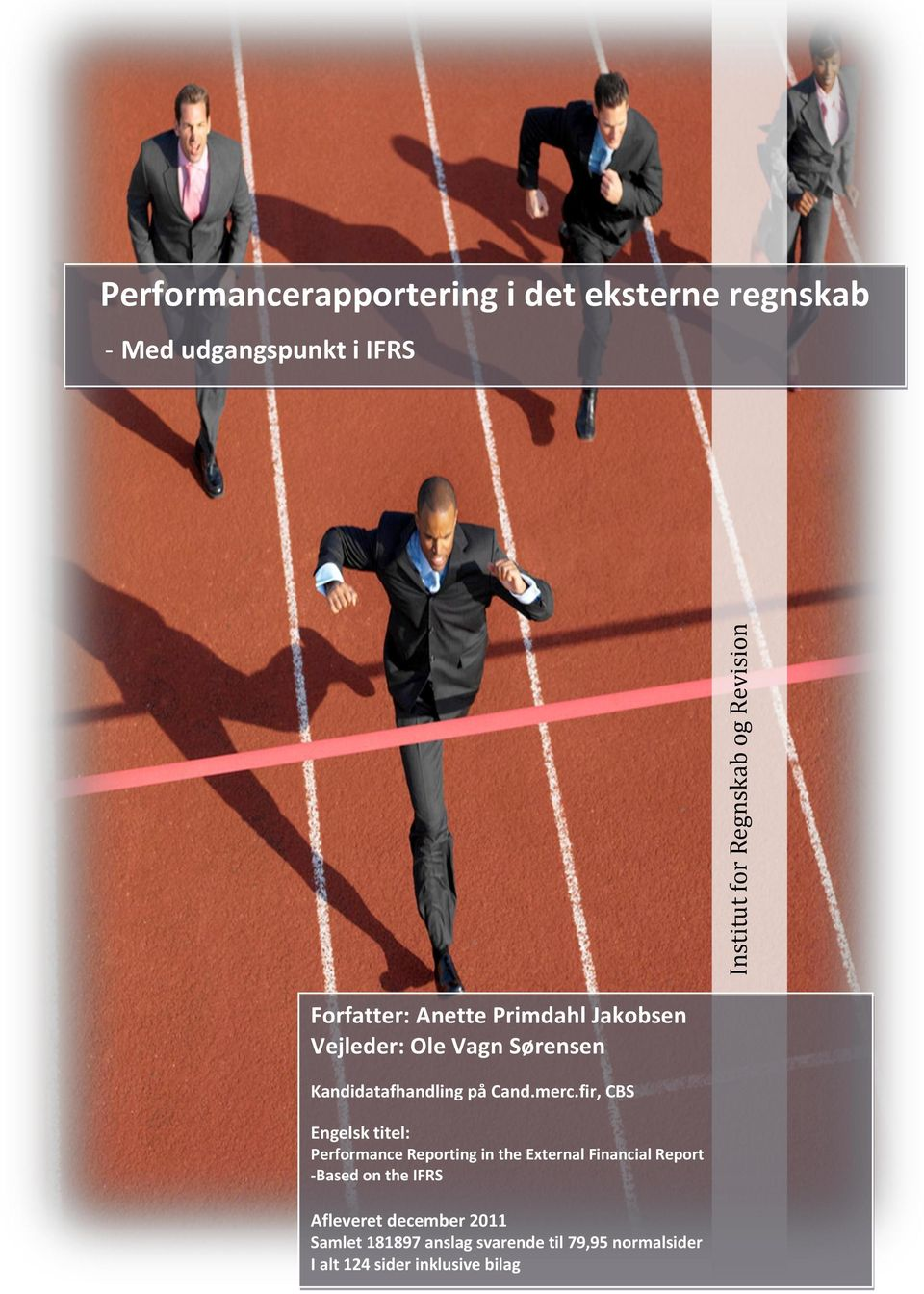 fir, CBS Engelsk titel: Performance Reporting in the External Financial Report -Based on the IFRS