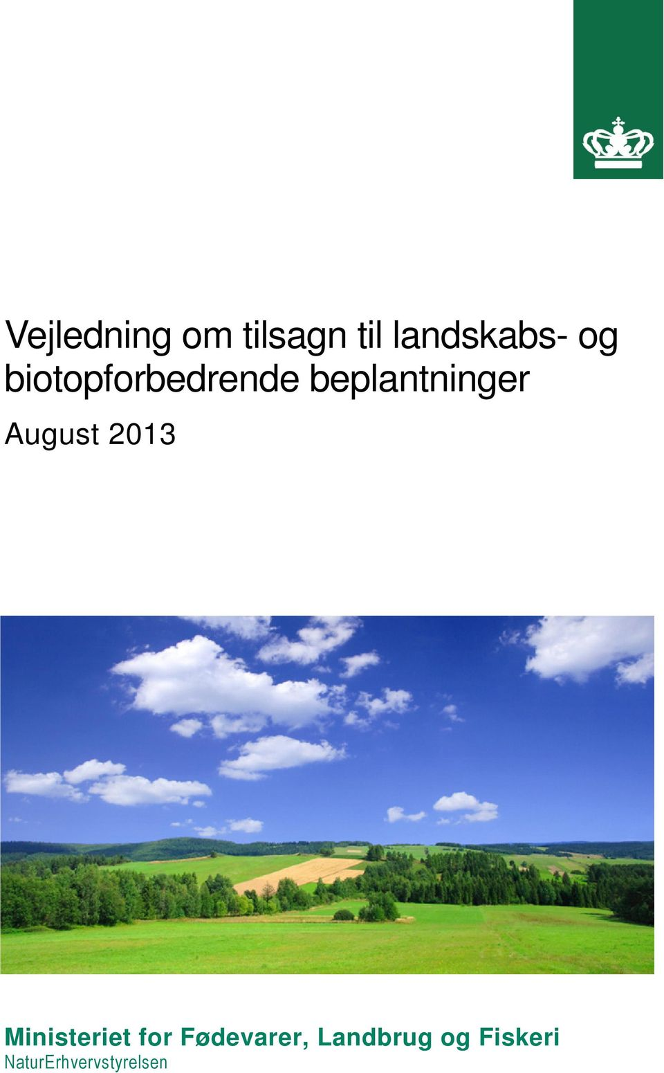 August 2013 Ministeriet for