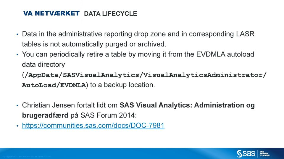 You can periodically retire a table by moving it from the EVDMLA autoload data directory