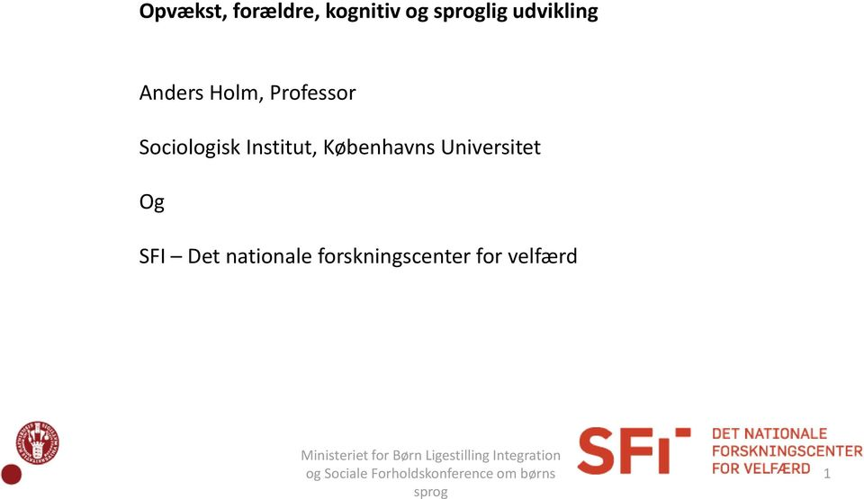 Universitet Og SFI Det nationale forskningscenter