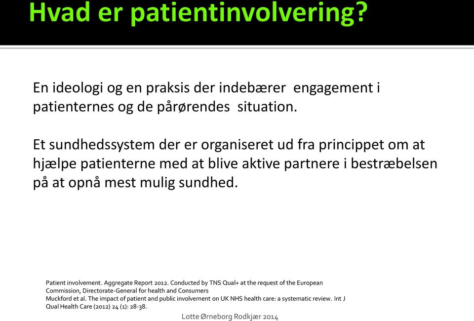 mest mulig sundhed. Patient involvement. Aggregate Report 2012.