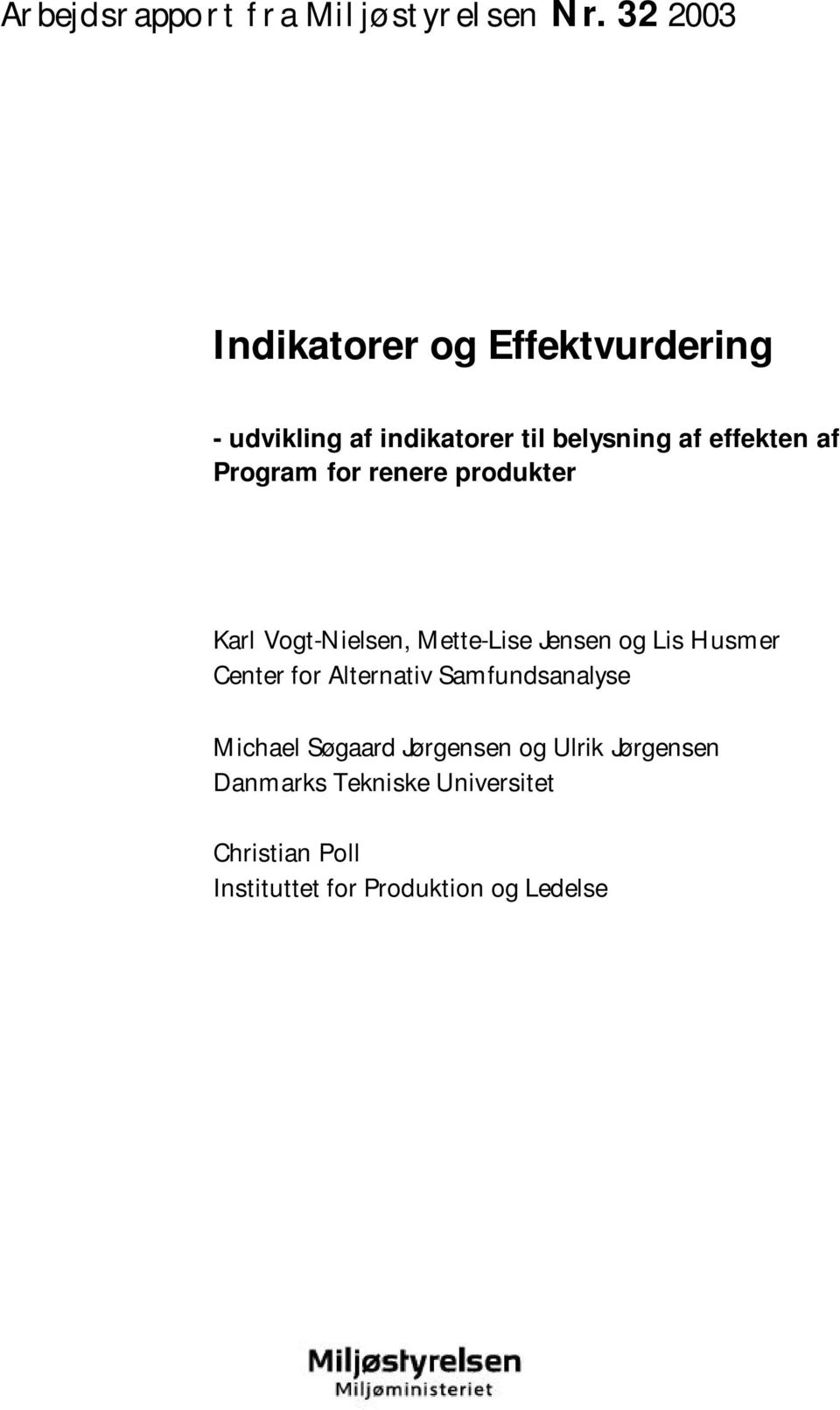 Program for renere produkter Karl Vogt-Nielsen, Mette-Lise Jensen og Lis Husmer Center for