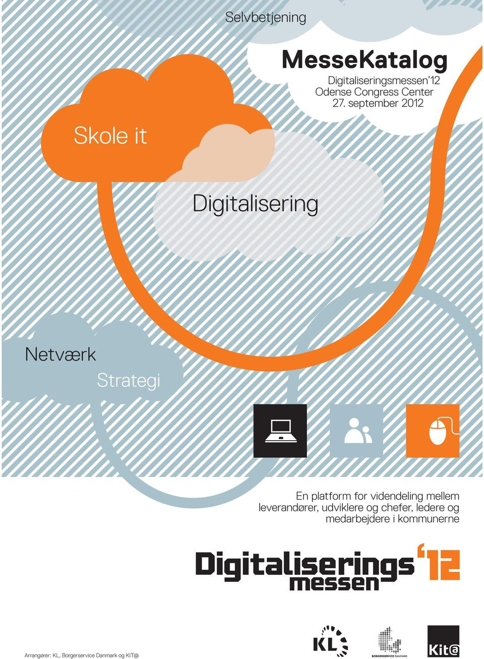 september 2012 Digitalisering Netværk Strategi En platform for