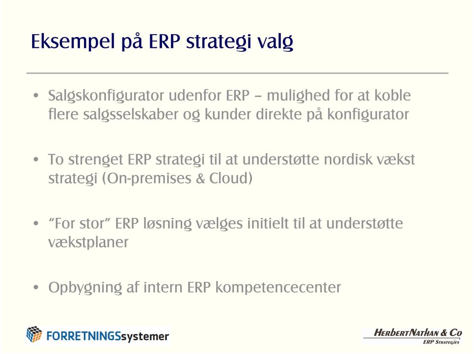 at understøtte nordisk vækst strategi (On-premises & Cloud) For stor ERP løsning