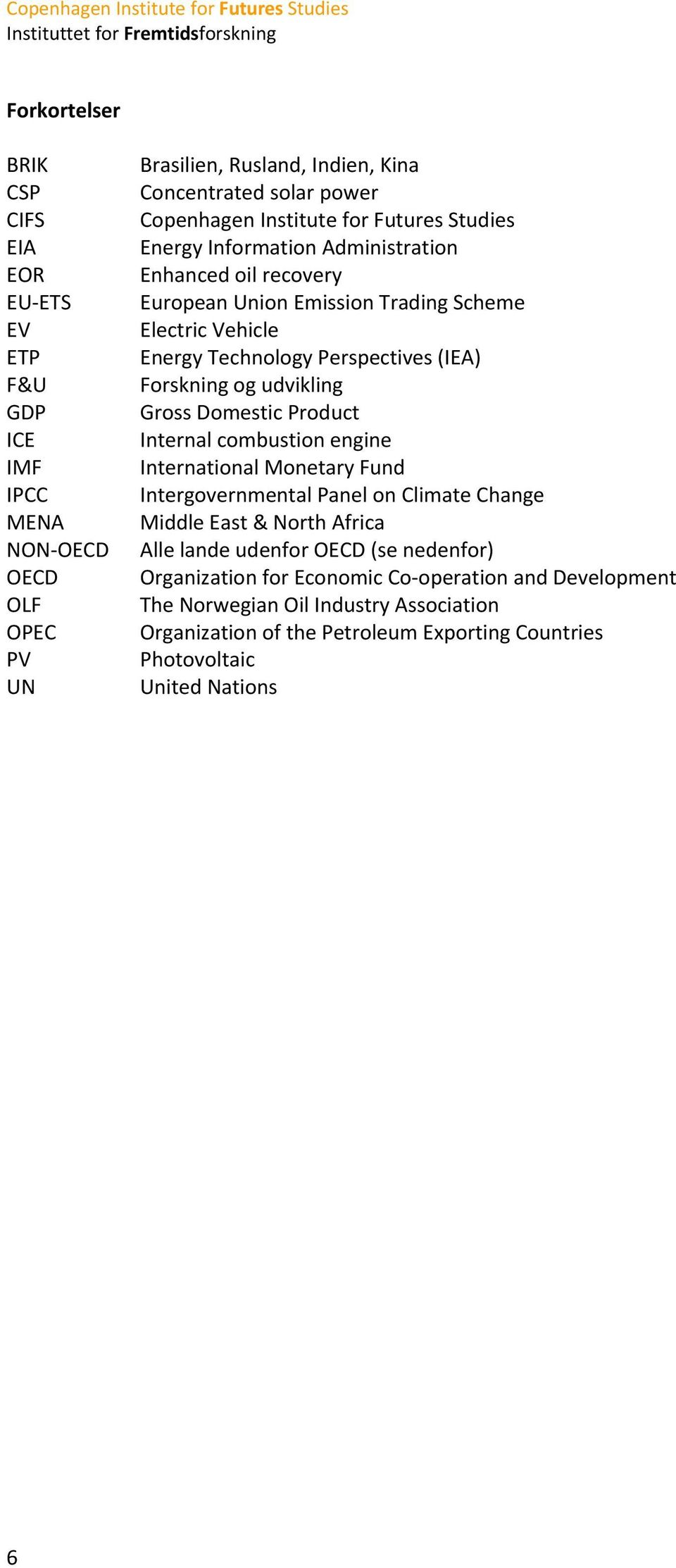 udvikling Gross Domestic Product Internal combustion engine International Monetary Fund Intergovernmental Panel on Climate Change Middle East & North Africa Alle lande udenfor OECD