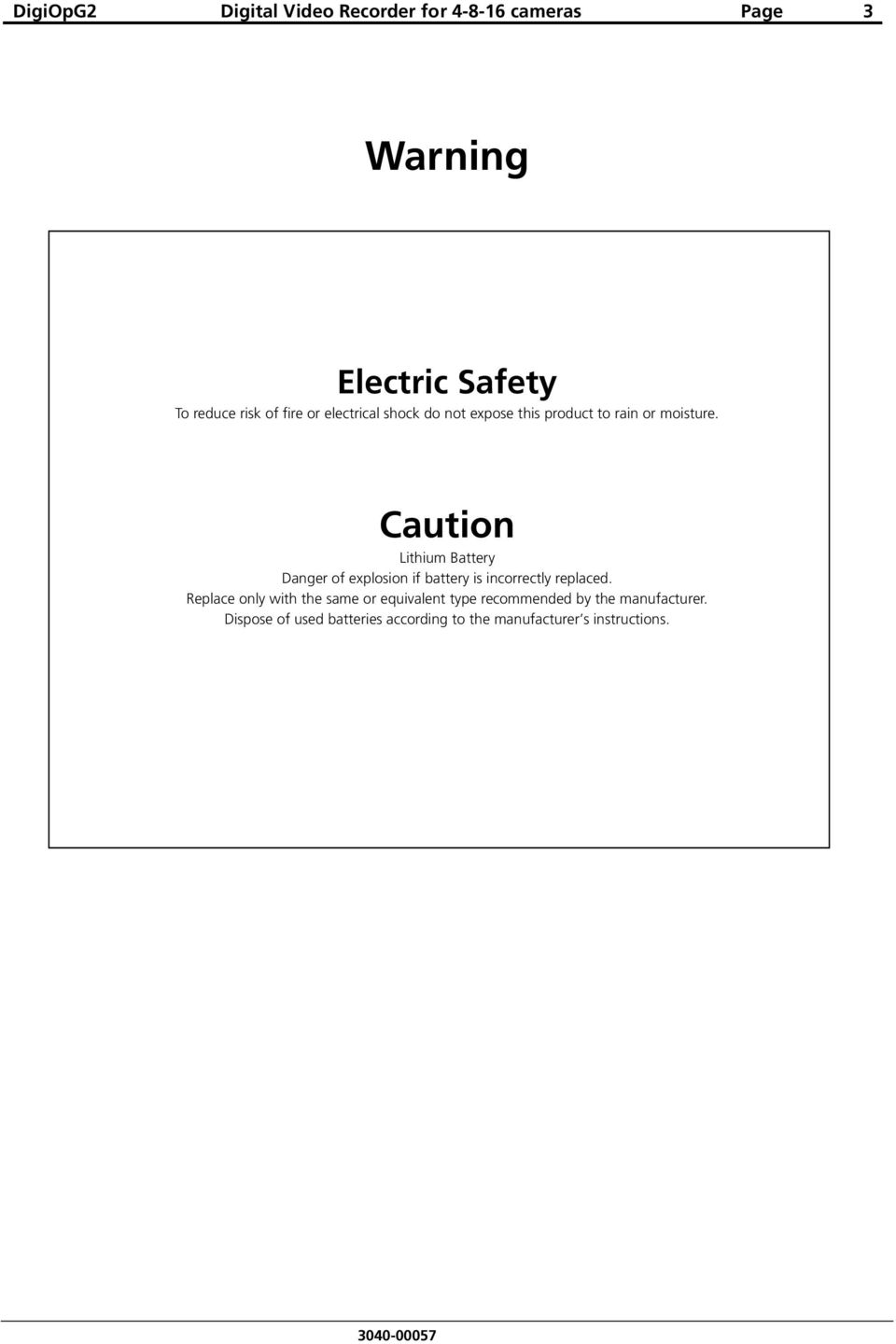 Caution Lithium Battery Danger of explosion if battery is incorrectly replaced.