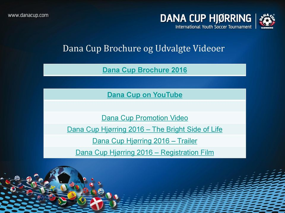 Cup Hjørring 2016 The Bright Side of Life Dana Cup