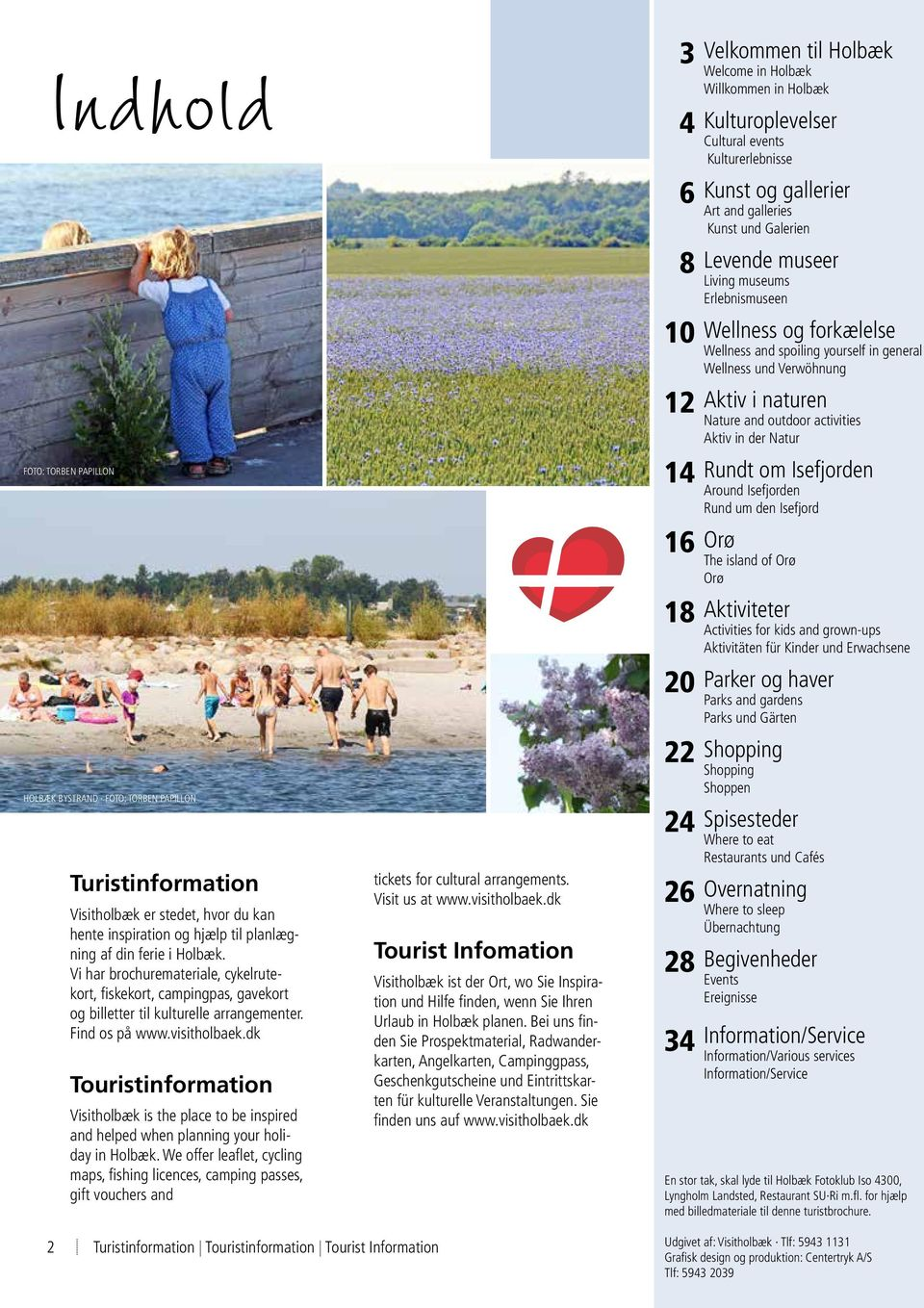 dk Touristinformation Visitholbæk is the place to be inspired and helped when planning your holiday in Holbæk.