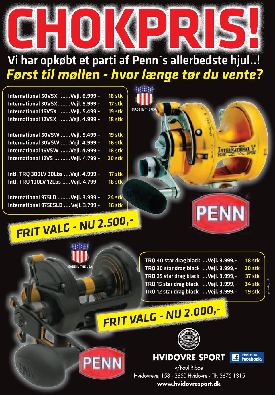 TRQ 300LV 30Lbs...Vejl. 4.999,- Intl. TRQ 100LV 12Lbs...Vejl. 4.799,- 18 stk 17 stk 19 stk 18 stk 19 stk 16 stk 18 stk 20 stk 17 stk 18 stk MADE IN THE USA International 975LD...Vejl. 3.999,- 24 stk International 975CSLD.