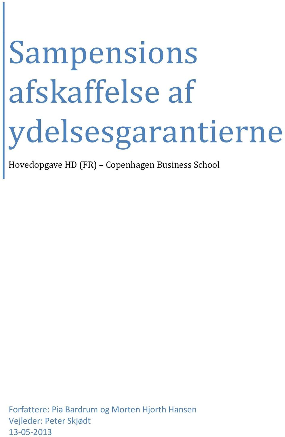 Copenhagen Business School Forfattere: Pia