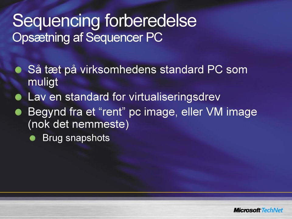 standard for virtualiseringsdrev Begynd fra et rent