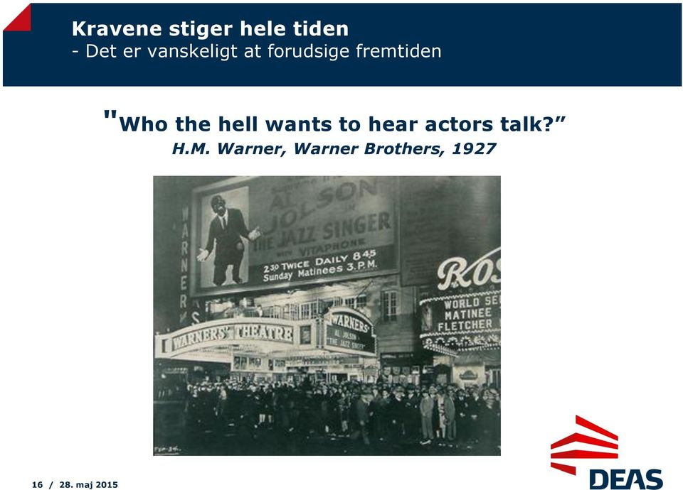 the hell wants to hear actors talk? H.M.