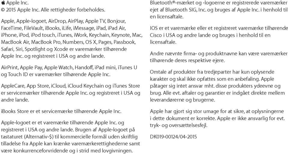 MacBook Pro, Numbers, OS X, Pages, Passbook, Safari, Siri, Spotlight og Xcode er varemærker tilhørende Apple Inc. og registreret i USA og andre lande.