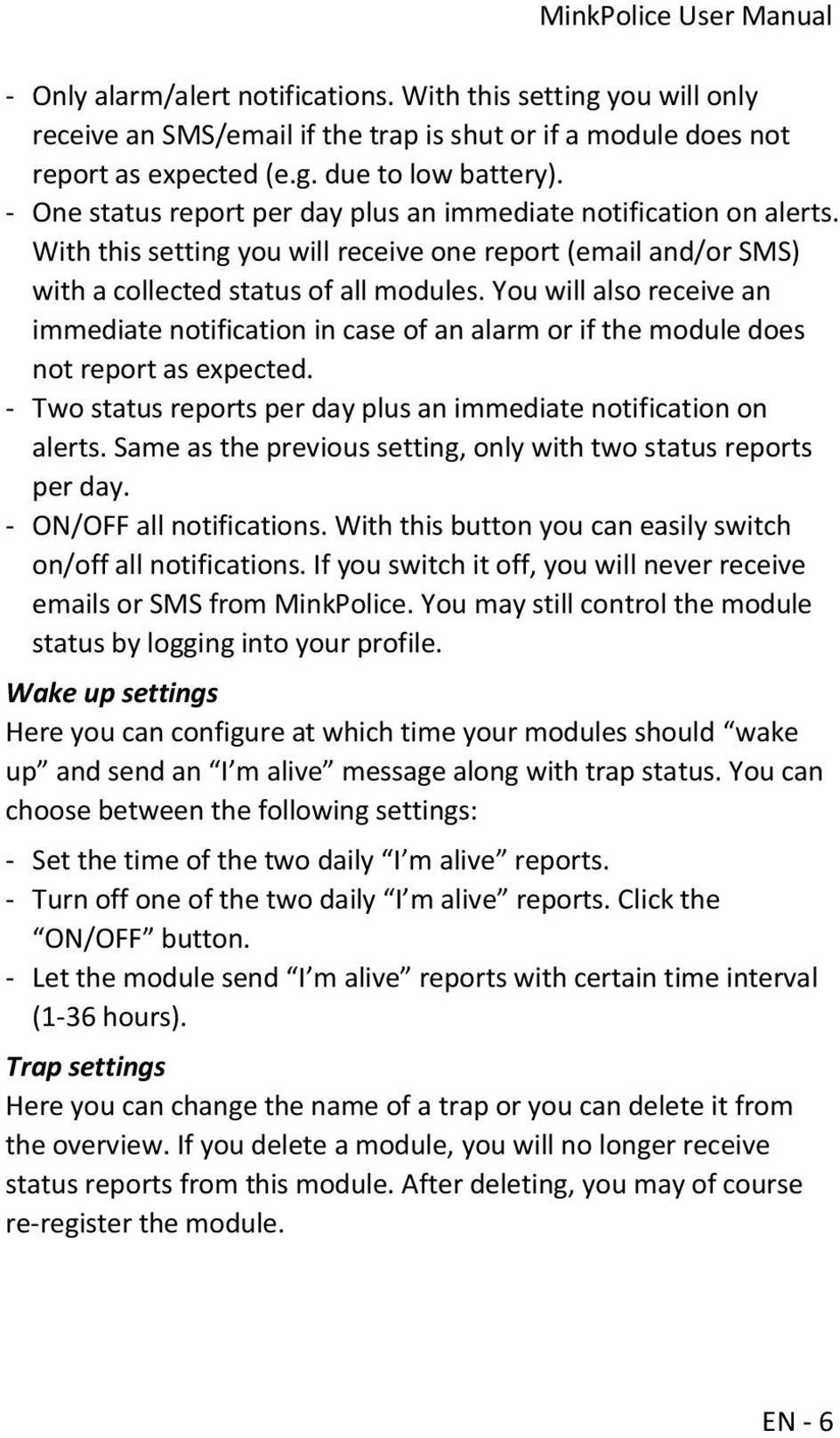 You will also receive an immediate notification in case of an alarm or if the module does not report as expected. - Two status reports per day plus an immediate notification on alerts.