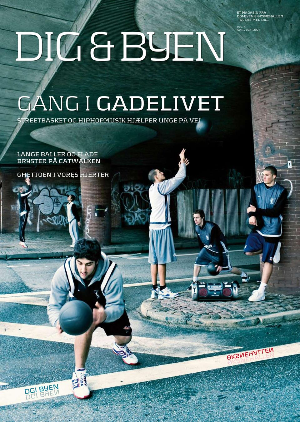 7 april-juni 2007 GANG I GADELIVET Streetbasket og