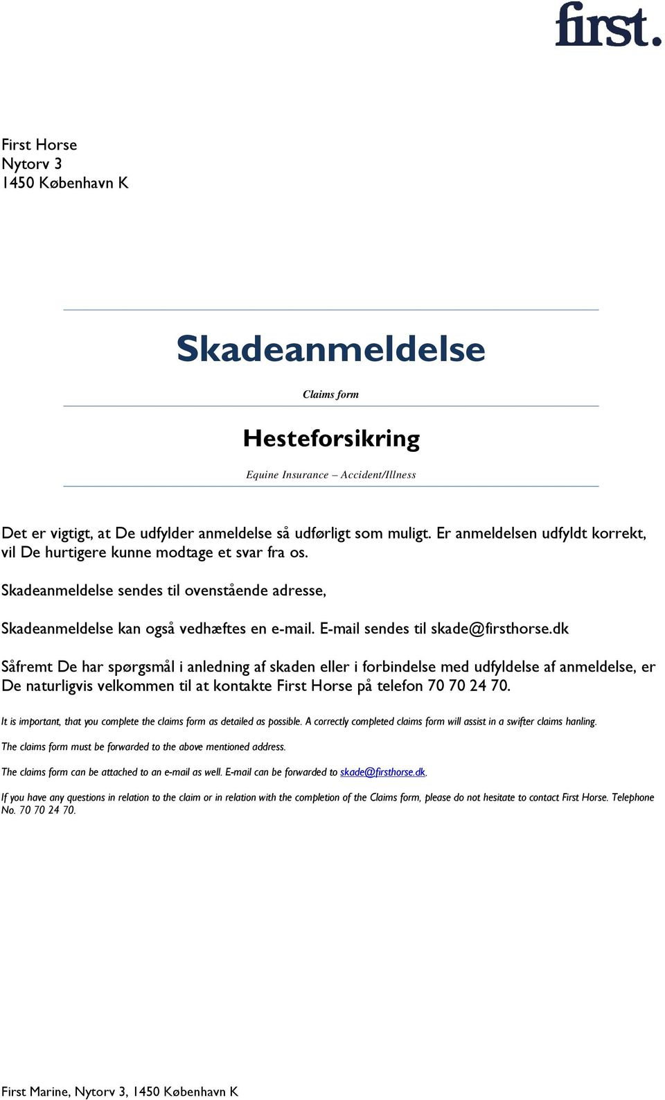 E-mail sendes til skade@firsthorse.