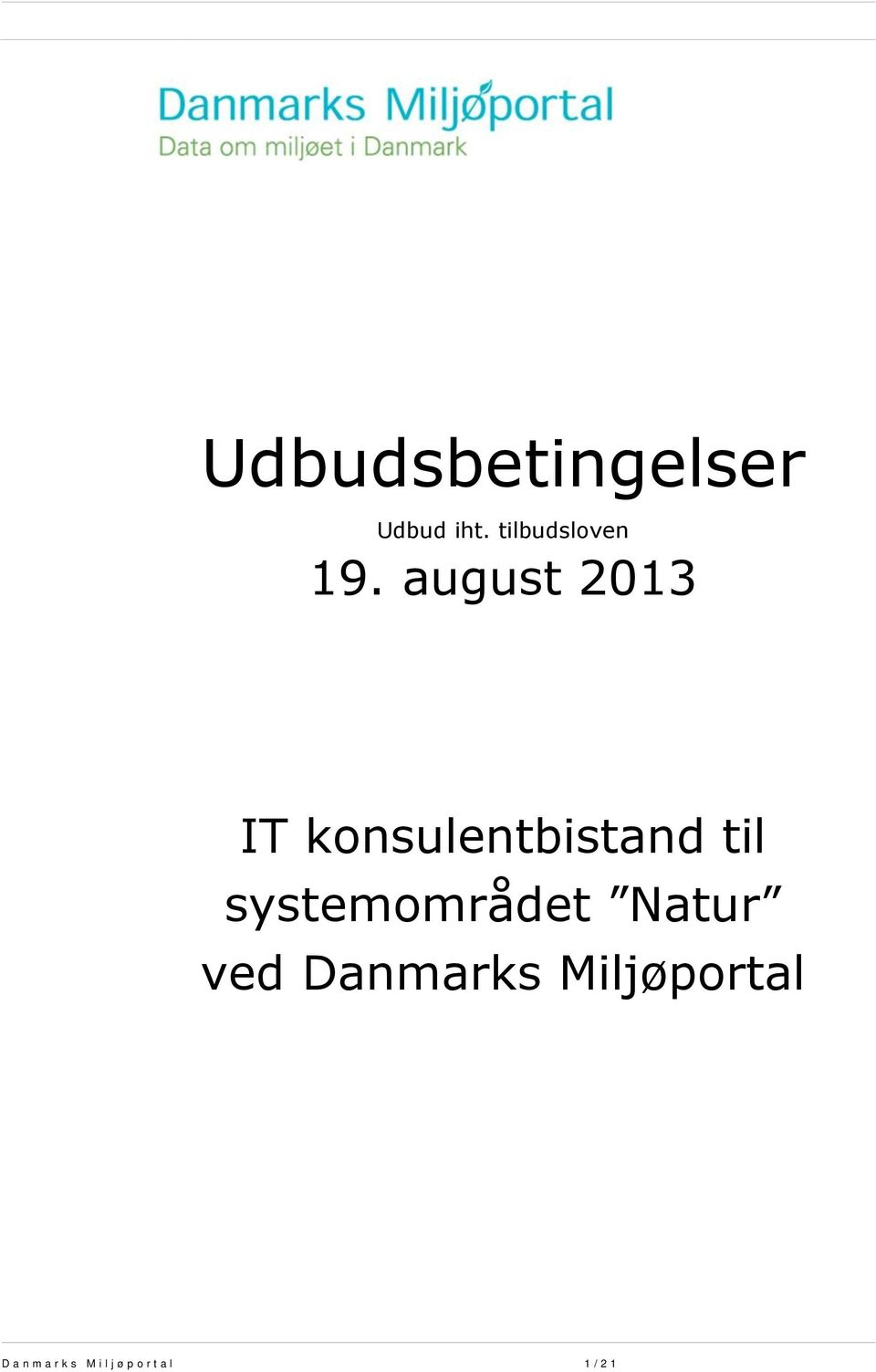 august 2013 IT konsulentbistand til