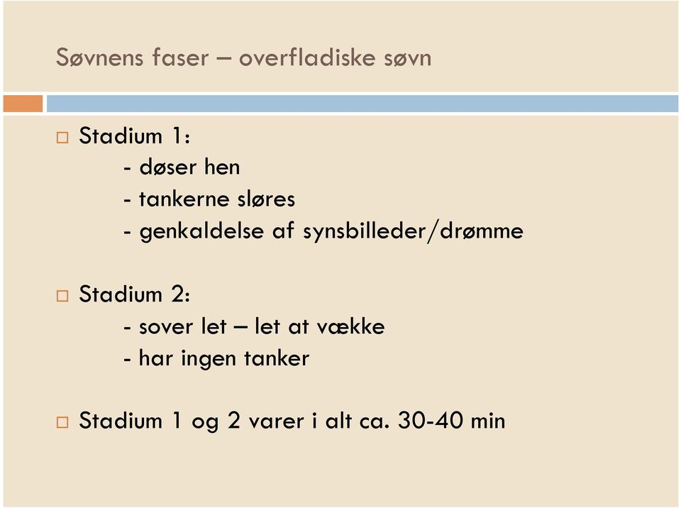 synsbilleder/drømme Stadium 2: - sover let let at