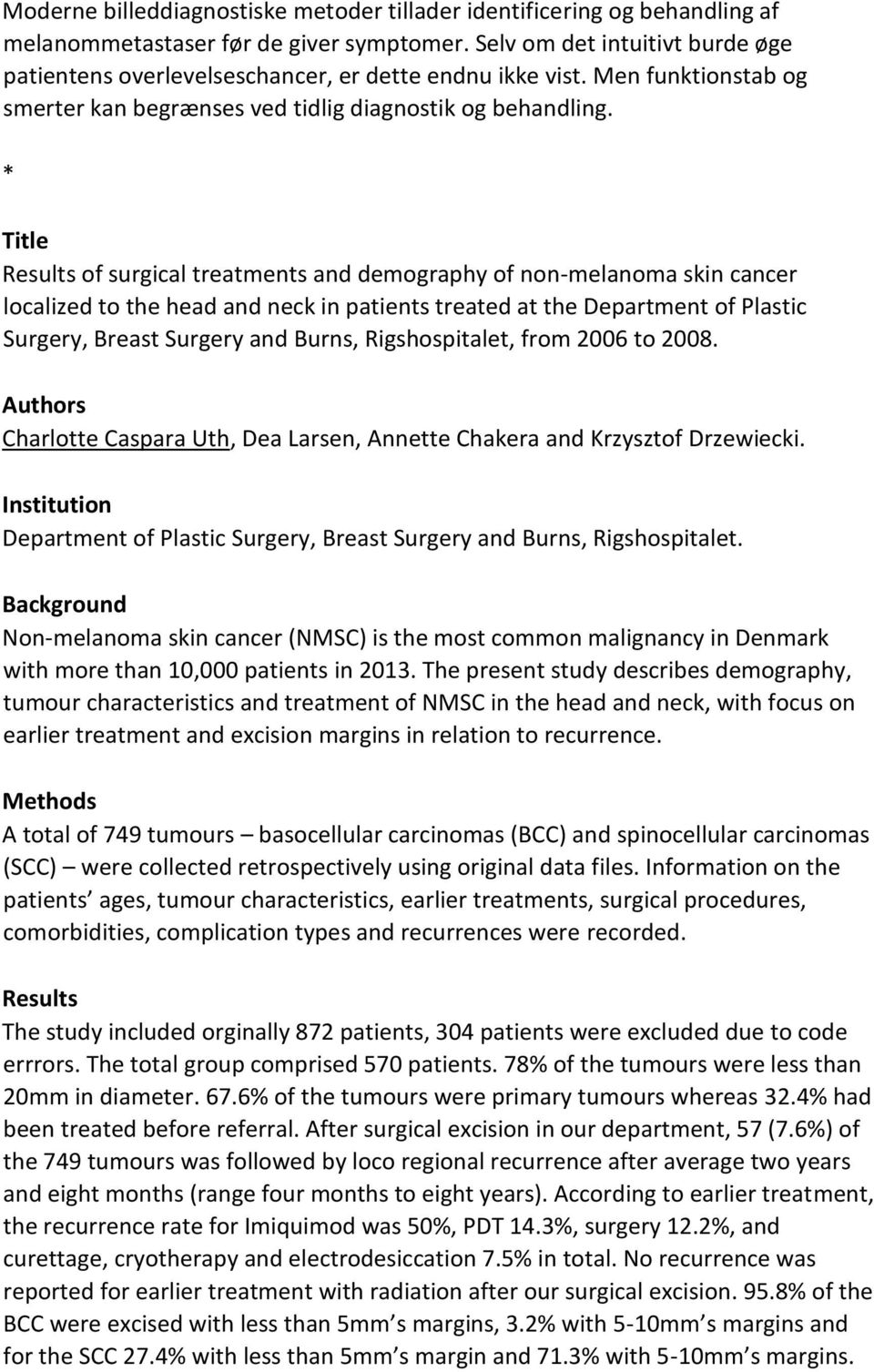Title Results of surgical treatments and demography of non-melanoma skin cancer localized to the head and neck in patients treated at the Department of Plastic Surgery, Breast Surgery and Burns,