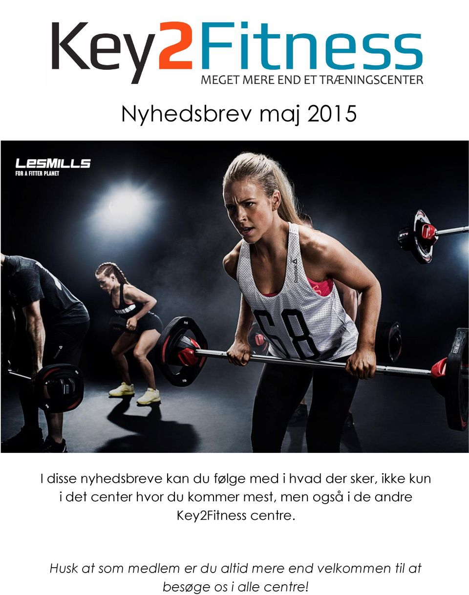 men også i de andre Key2Fitness centre.