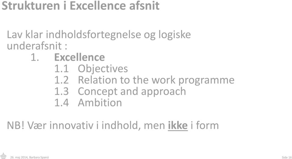 2 Relation to the work programme 1.3 Concept and approach 1.