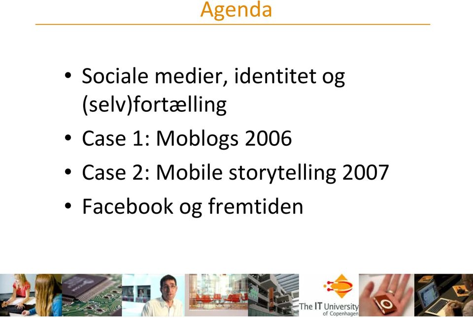 Case 1: Moblogs 2006 Case 2: