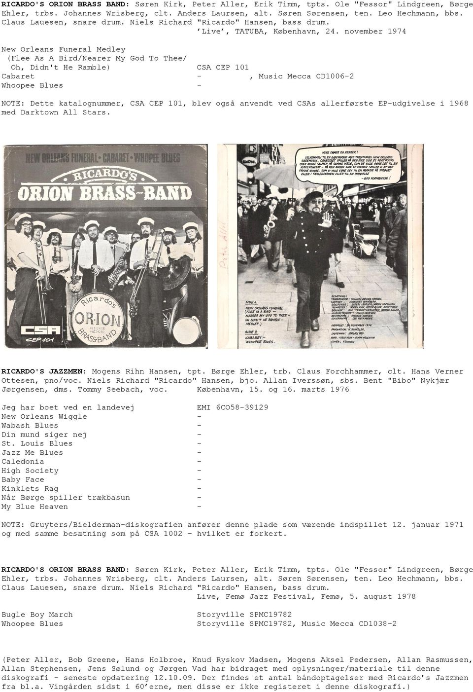november 1974 New Orleans Funeral Medley (Flee As A Bird/Nearer My God To Thee/ Oh, Didn't He Ramble) Cabaret Whoopee Blues CSA CEP 101, Music Mecca CD1006-2 - NOTE: Dette katalognummer, CSA CEP 101,