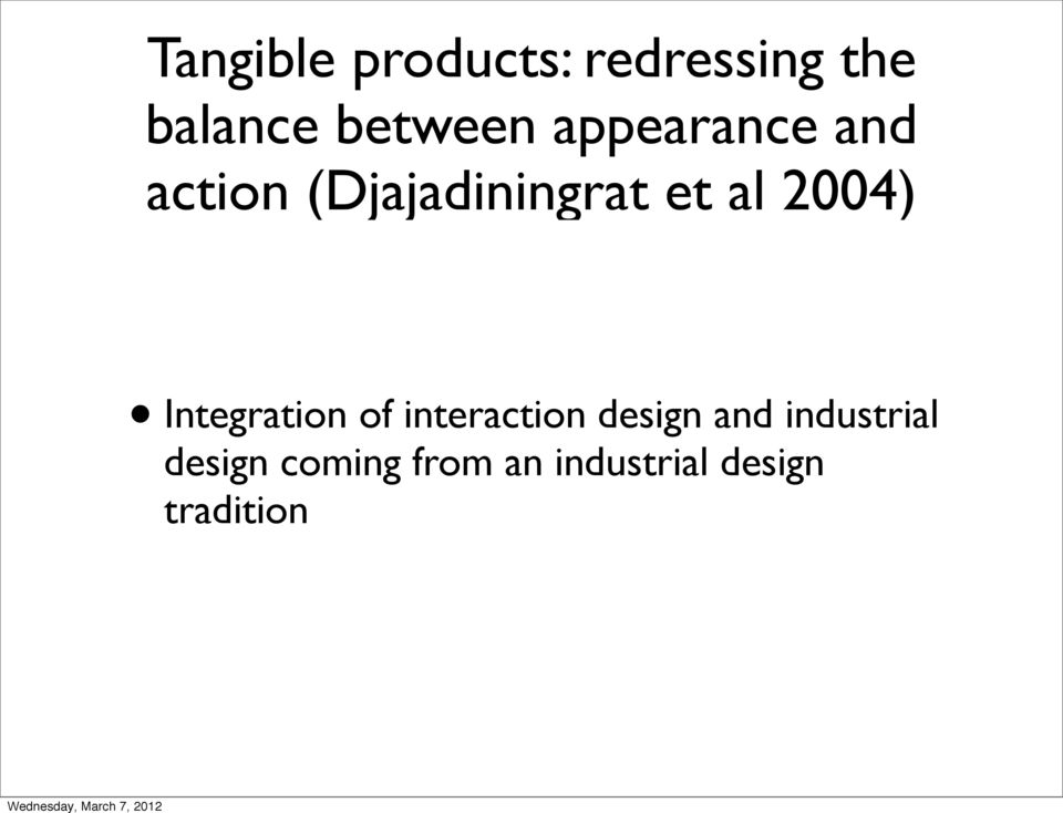 Integration of interaction design and industrial