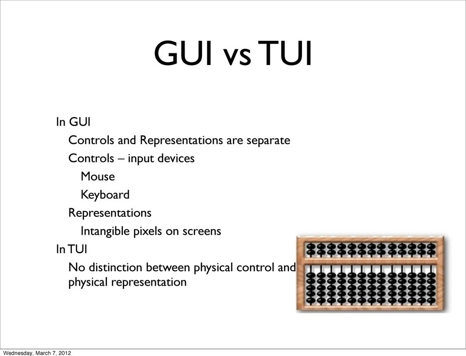 Representations In TUI Intangible pixels on screens No