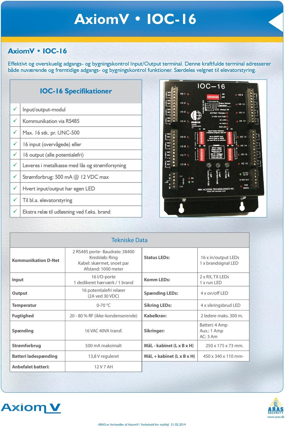 IOC-16 Specifikationer Input/output-modul Kommunikation via RS485 Max. 16 stk. pr.