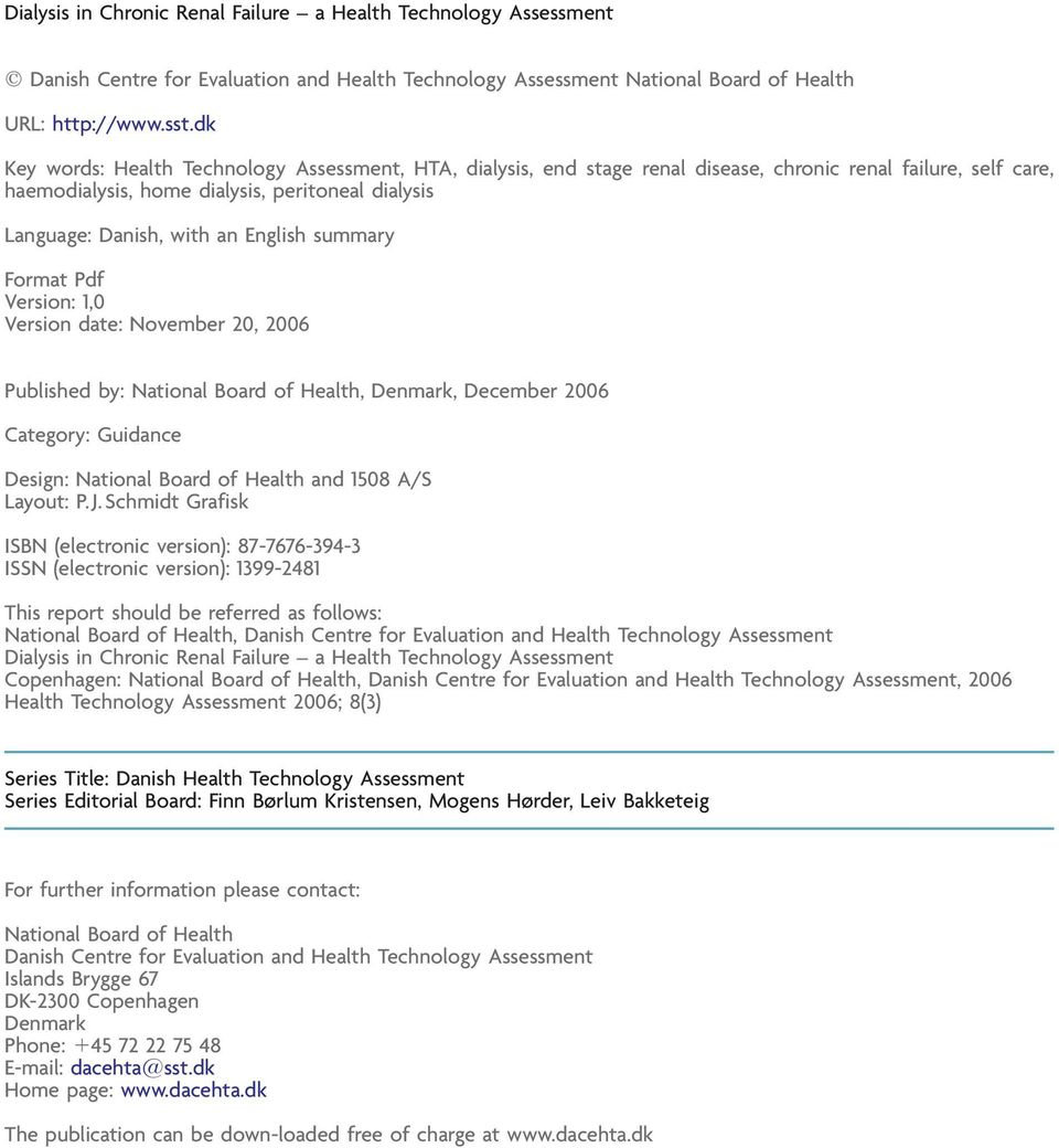 English summary Format Pdf Version: 1,0 Version date: November 20, 2006 Published by: National Board of Health, Denmark, December 2006 Category: Guidance Design: National Board of Health and 1508 A/S