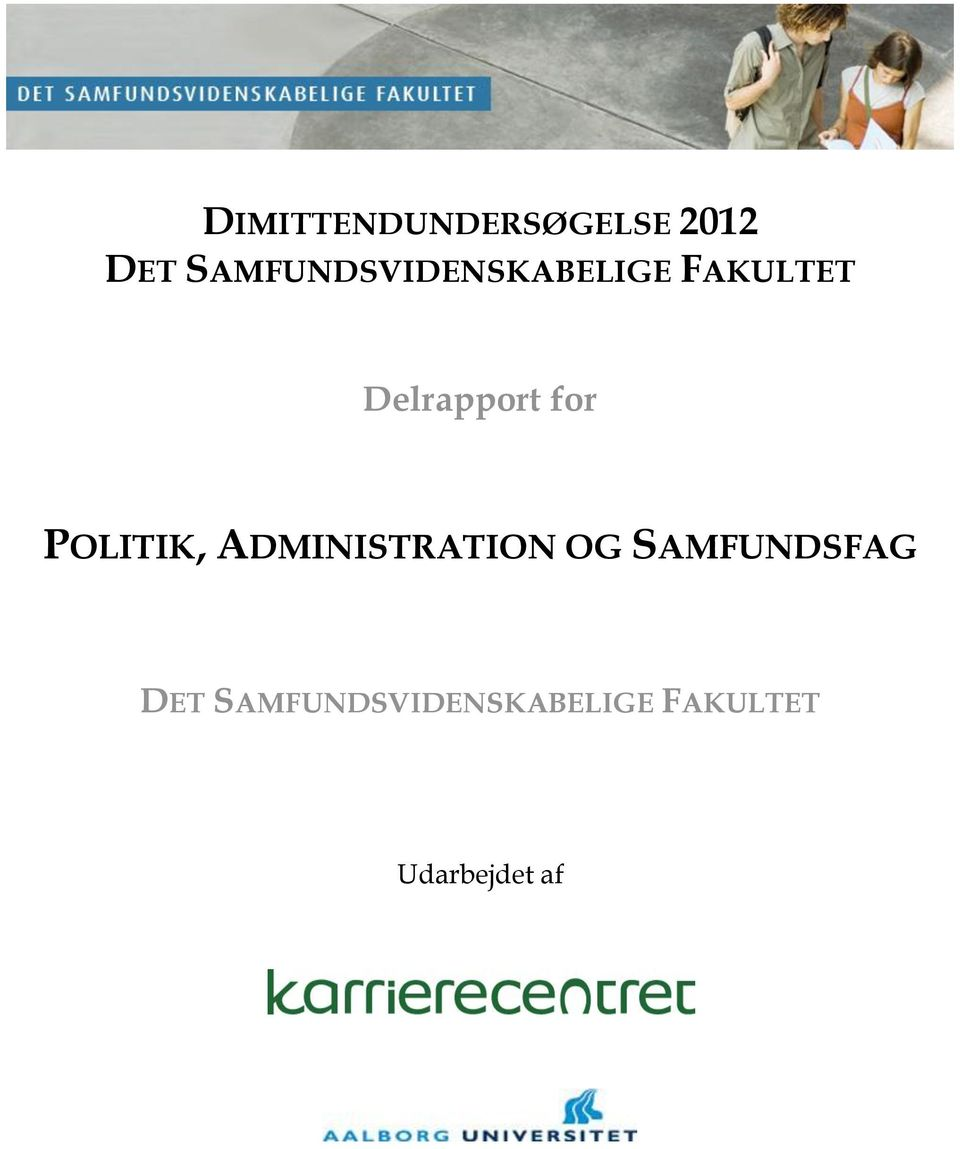 Delrapport for POLITIK, ADMINISTRATION OG