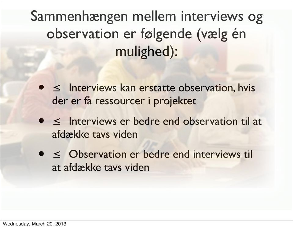 ressourcer i projektet Interviews er bedre end observation til at
