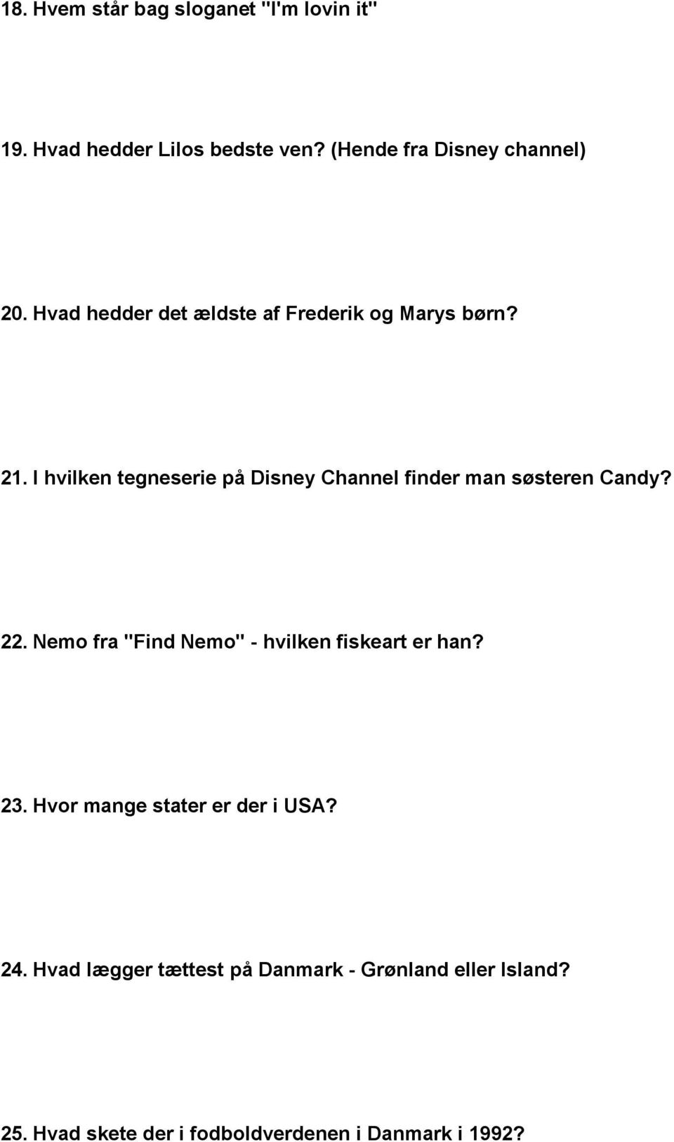 I hvilken tegneserie på Disney Channel finder man søsteren Candy? 22.