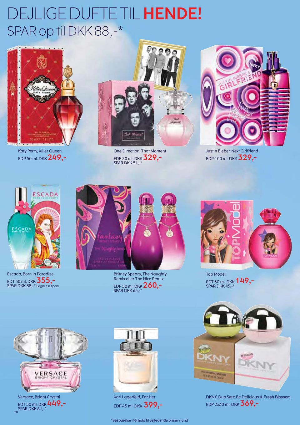 DKK 355,- SPAR DKK 88,-* Begrænset parti Britney Spears, The Naughty Remix eller The Nice Remix EDP 50 ml. DKK 260,- SPAR DKK 65,-* Top Model EDT 50 ml.