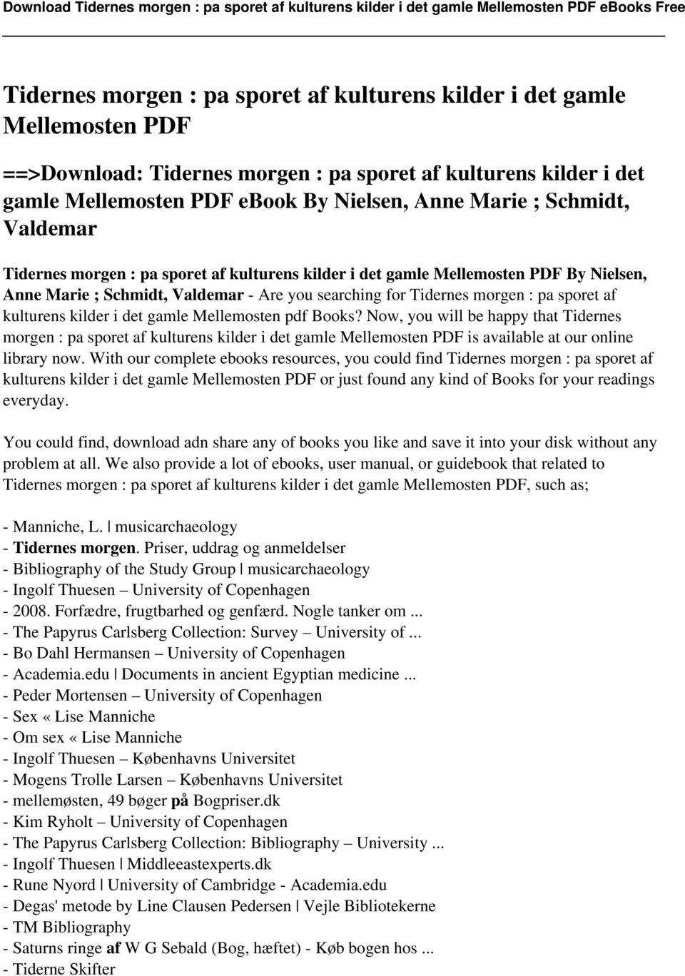 kulturens kilder i det gamle Mellemosten pdf Books? Now, you will be happy that Tidernes morgen : pa sporet af kulturens kilder i det gamle Mellemosten PDF is available at our online library now.