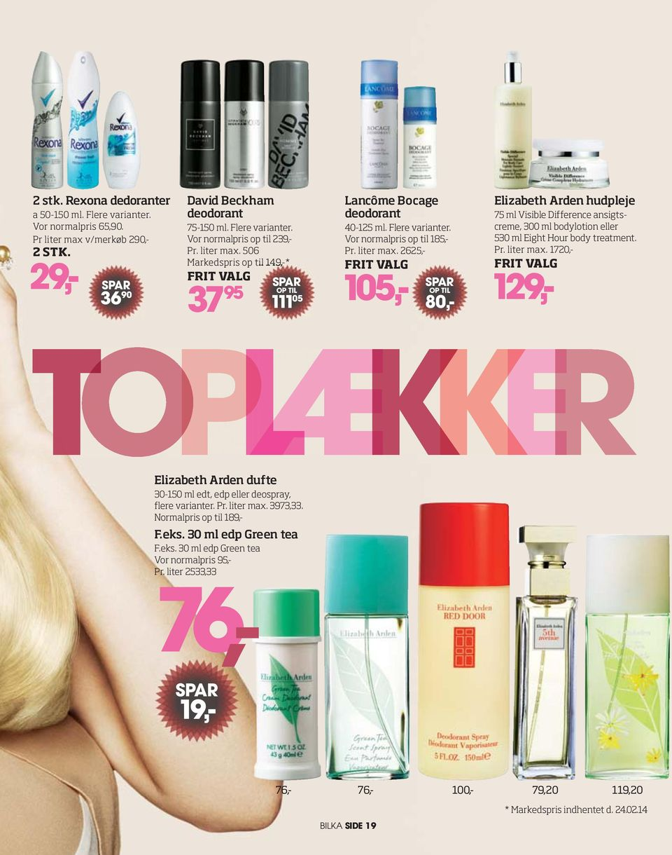 liter max. 2625,- 105,- 111 05 80,- Elizabeth Arden hudpleje 75 ml Visible Difference ansigtscreme, 300 ml bodylotion eller 530 ml Eight Hour body treatment. Pr. liter max.