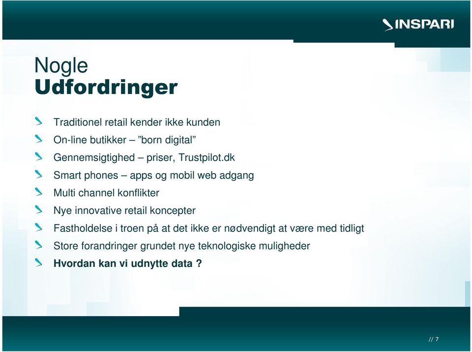dk Smart phones apps og mobil web adgang Multi channel konflikter Nye innovative retail