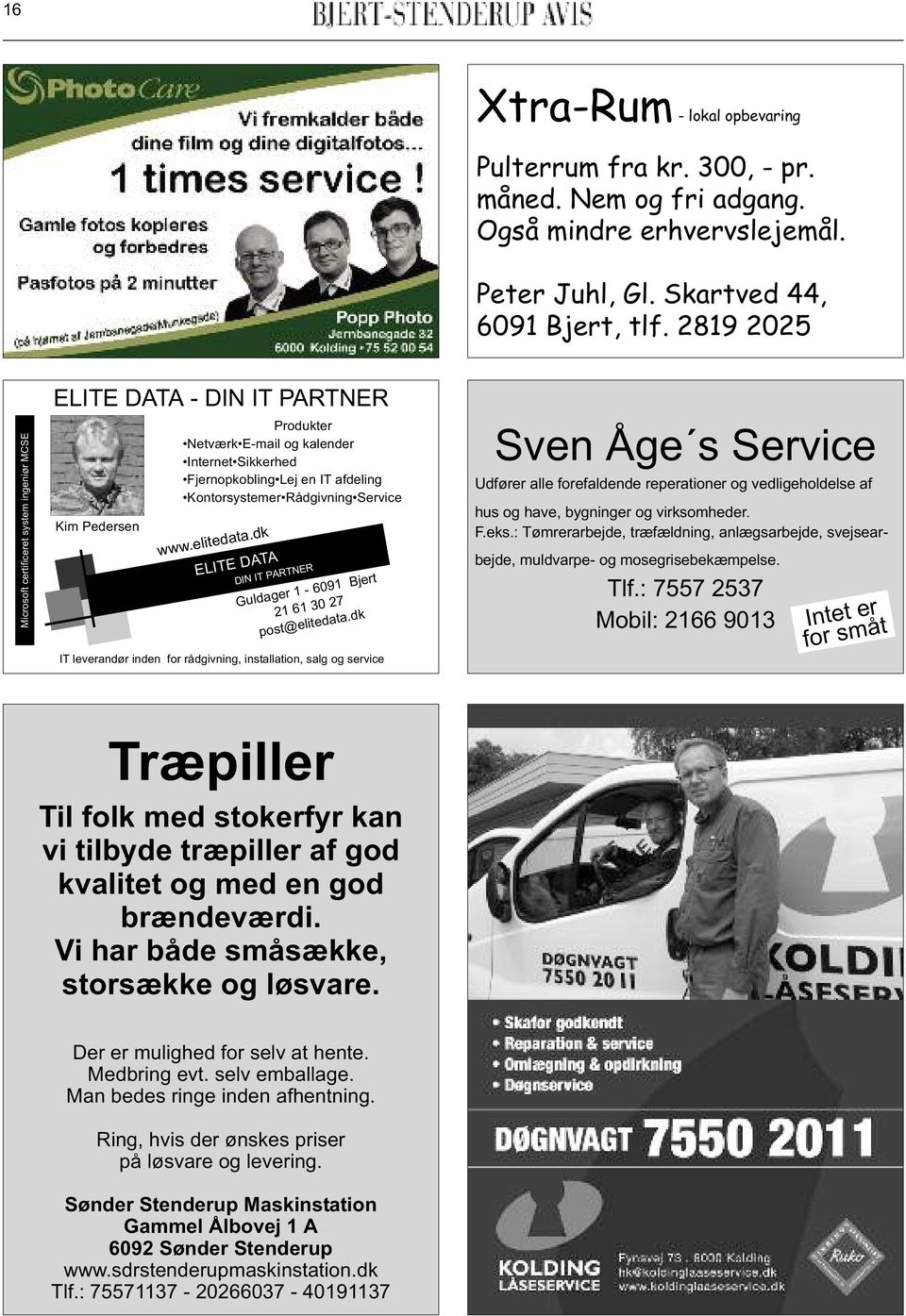 Rådgivning Service www.elitedata.dk ELITE DATA DIN IT PARTNER Guldager 1-6091 Bjert 21 61 30 27 post@elitedata.