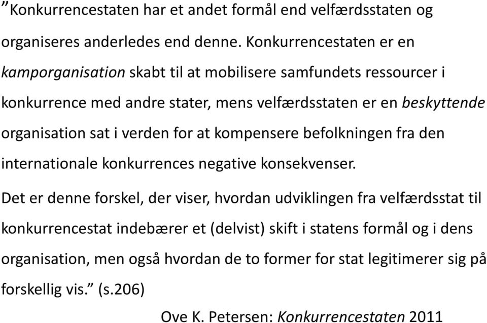organisation sat i verden for at kompensere befolkningen fra den internationale konkurrences negative konsekvenser.