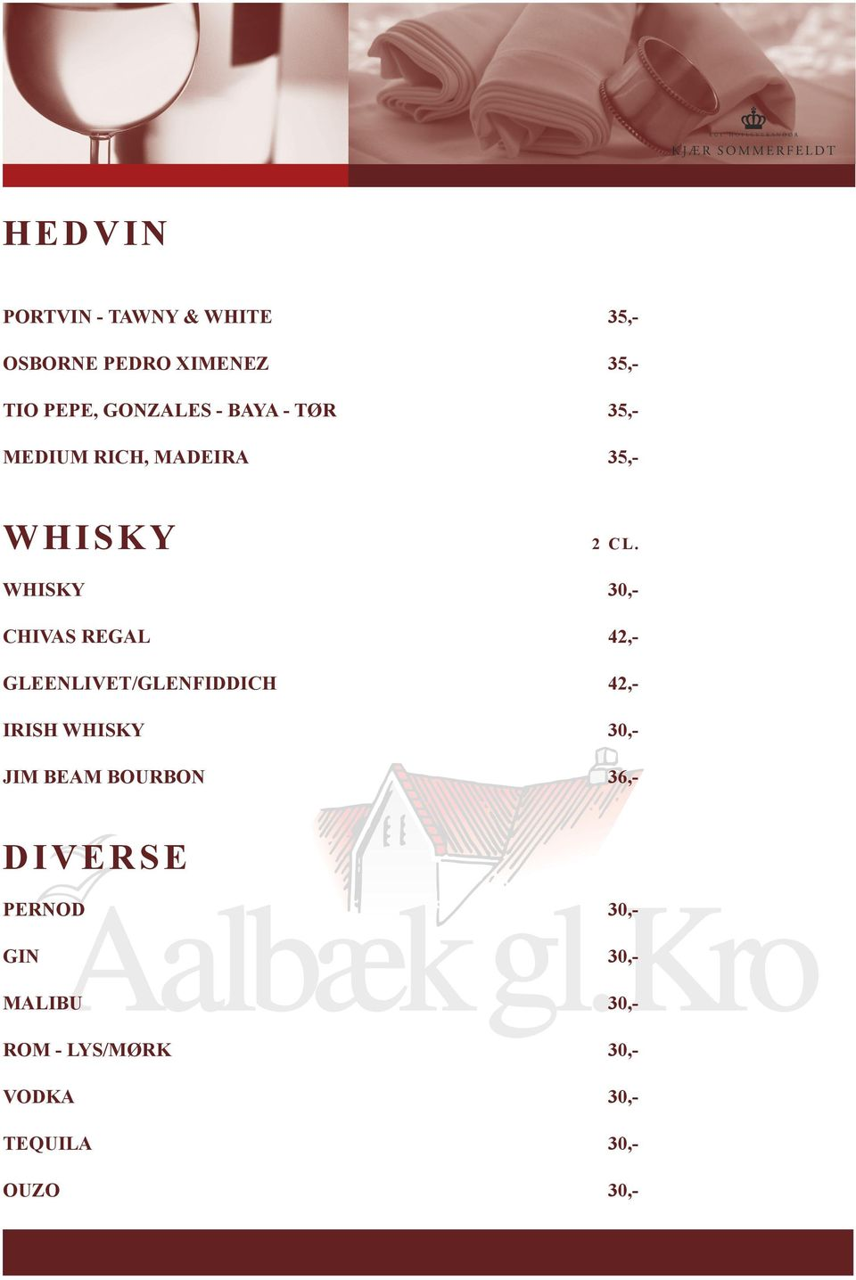WHISKY 30,- CHIVAS REGAL 42,- GLEENLIVET/GLENFIDDICH 42,- IRISH WHISKY 30,- JIM