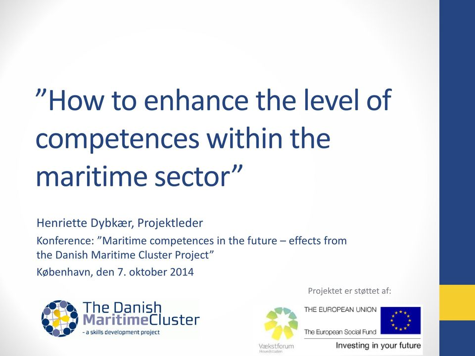 competences in the future effects from the Danish Maritime