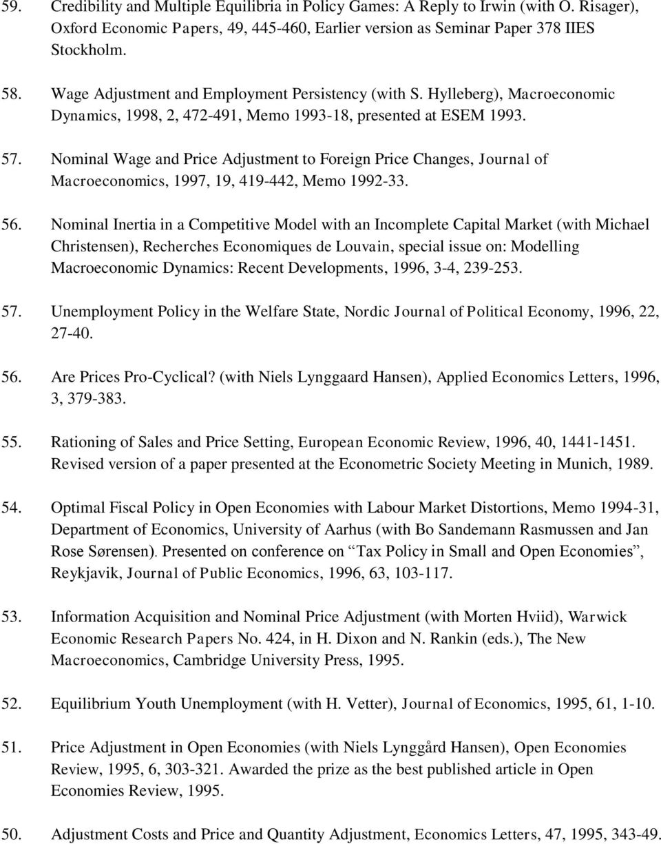 Nominal Wage and Price Adjustment to Foreign Price Changes, Journal of Macroeconomics, 1997, 19, 419-442, Memo 1992-33. 56.